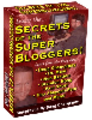 Secrets of the Super Bloggers! - MASTER RESALE RIGHTS The Largest Collection of E-books, Reports and Resources on Blogging Available Online