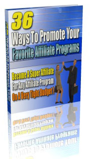 Product picture 36 Ways To Promote Affiliate Programs